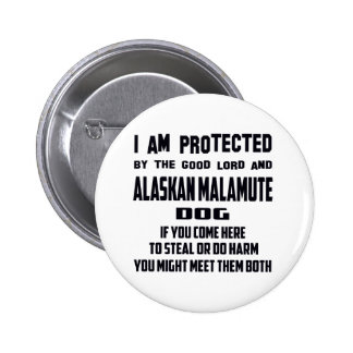 I'm protected by good lord and Alaskan Malamute do 2 Inch Round Button