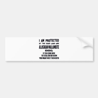 I'm protected by good lord and Alaskan Malamute do Car Bumper Sticker