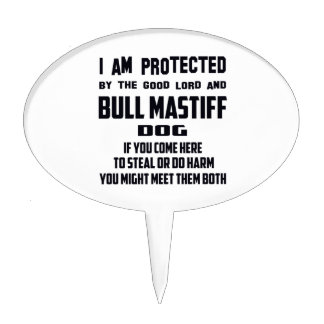 I'm protected by good lord and Bull mastiff dog Cake Picks