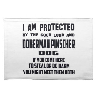 I'm protected by good lord and Doberman pinscher d Cloth Placemat