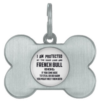 I'm protected by good lord and French bulldog. Pet ID Tag