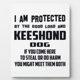 I'm protected by good lord and Keeshond dog Plaque