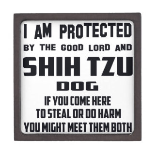 I'm protected by good lord and Shih Tzu dog Premium Gift Boxes