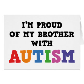 I'm Proud Of My Brother With Autism Card