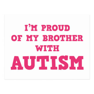 I'm Proud of My Brother With Autism Postcard