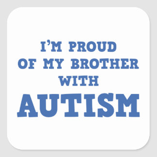 I'm Proud of My Brother With Autism Square Sticker
