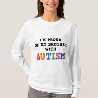 I'm Proud Of My Brother With Autism T-Shirt