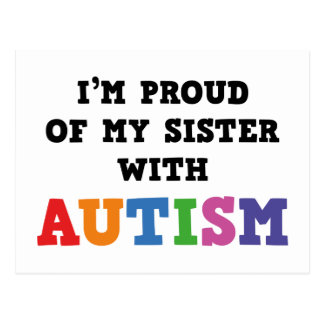 I'm Proud Of My Sister With Autism Postcard