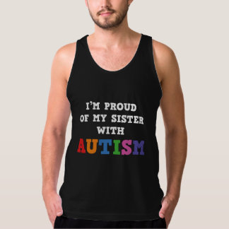 I'm Proud Of My Sister With Autism Tank Top