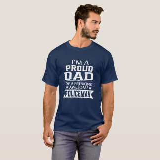 I'M PROUD POLICEMAN'S DAD T-Shirt