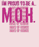 I'm proud to be a MAID OF HONOR Shirt