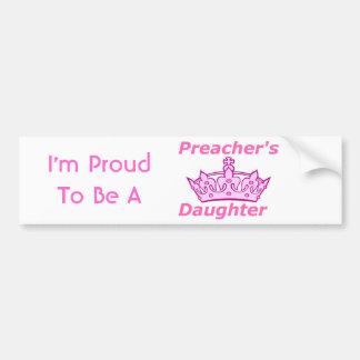 I'm Proud To Be A Preacher's Daughter Bumper Sticker