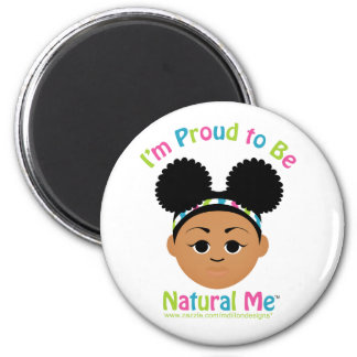 I'm Proud to Be Natural Me! 2 Inch Round Magnet