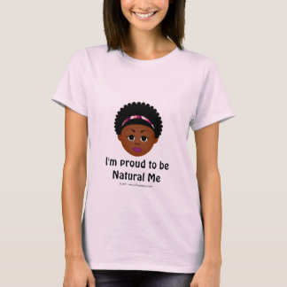 I'm Proud to Be Natural Me Basic Tee
