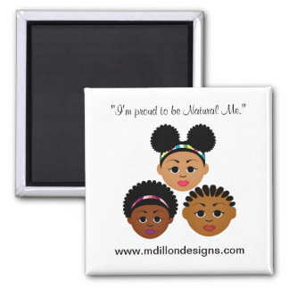 """I'm Proud to Be Natural Me"" Collection 2 Inch Square Magnet"