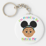 I'm Proud to Be Natural Me! Keychains