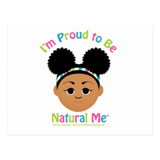 I'm Proud to Be Natural Me! Postcard
