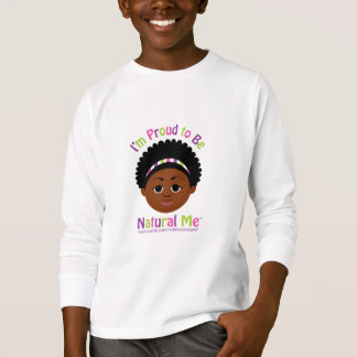 I'm Proud to Be Natural Me! T-Shirt