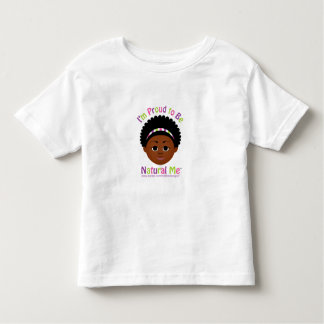 I'm Proud to Be Natural Me! Toddler T-shirt