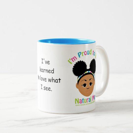 I'm Proud to Be Natural Me! Two-Tone Coffee Mug