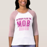 I'm proud to be the MOTHER of the BRIDE Shirt
