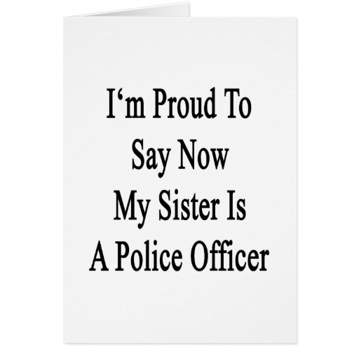 I'm Proud To Say Now My Sister Is A Police Officer Stationery Note Card