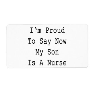 I'm Proud To Say Now My Son Is A Nurse Shipping Label