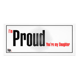 I'm proud you're my daughter Sign Rack Card