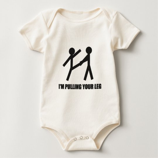I'm Pulling Your Leg Baby Bodysuit