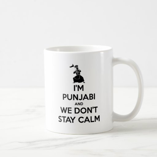 I'm Punjabi and We Don't Keep Calm Mug