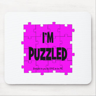 I'M PUZZLED - LOVE TO BE ME MOUSE PAD