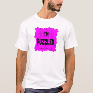 I'M PUZZLED - LOVE TO BE ME T-Shirt