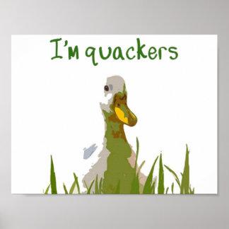 I'm Quackers Poster