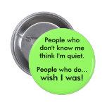 I'm quiet pinback button