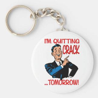 """I'm Quitting Crack...Tomorrow!"" Keychain"