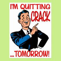 """I'm Quitting Crack...Tomorrow!"" Postcard"