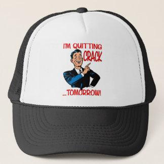 """I'm Quitting Crack...Tomorrow!"" Trucker Hat"