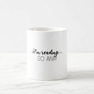 I'm Reading...Go Away! Coffee Mug