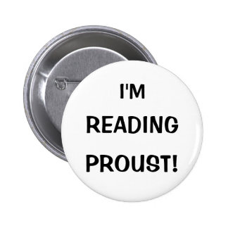 """I'm Reading Proust!"" 2 Inch Round Button"
