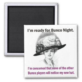 i'm ready for Bunco night. 2 Inch Square Magnet