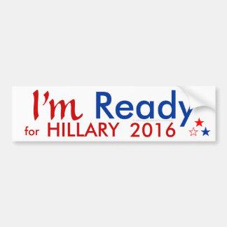 I'm Ready for Hillary 2016 Bumper Sticker Car Bumper Sticker