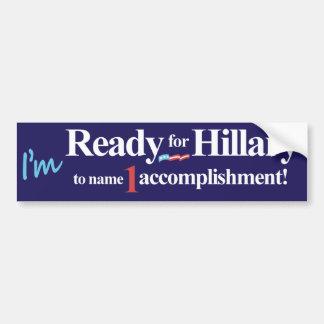 I'm Ready for Hillary to name 1 accomplishment Bumper Sticker