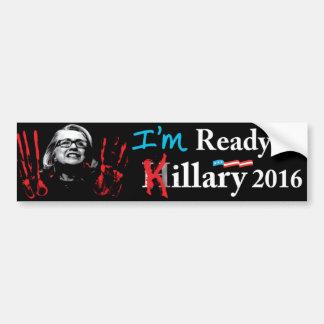 I'm READY FOR KILLARY! Car Bumper Sticker