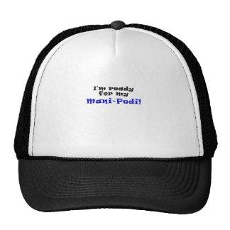 Im Ready for my Mani Pedi Trucker Hat