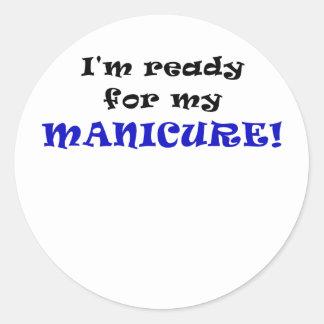 Im Ready for my Manicure Classic Round Sticker
