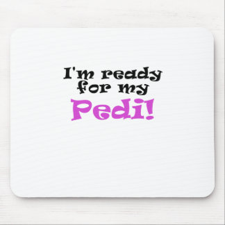 Im Ready for my Pedi Mouse Pad