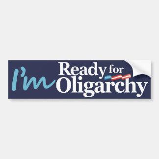 I'm Ready for Oligarchy Hillary Parody Car Bumper Sticker