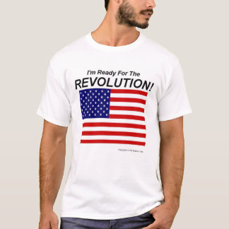 I'm Ready For The Revolution! T-Shirt