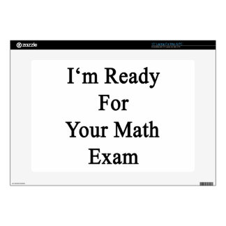 I'm Ready For Your Math Exam Laptop Skin
