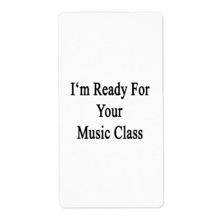 I'm Ready For Your Music Class Custom Shipping Label
